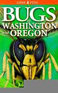 Bugs of Washington & Oregon