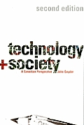Technology and Society: A Canadian Perspective, Second Edition