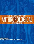 History Of Anthropological Theory 3rd Edition