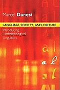 Language, Society and Culture: Introducing Anthropological Linguistics