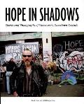 Hope in Shadows Stories & Photographs of Vancouvers Downtown Eastside