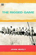 Rigged Game Corporate America & a People Betrayed