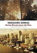 Vancouver Stories West Coast Fiction Fro