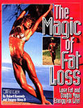Magic of Fat Loss Lose Fat & Double Your Energy for Life