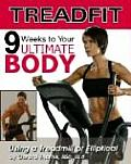 Treadfit 9 Weeks to Your Ultimate Body Using a Treadmill or Elliptical