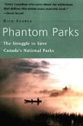 Phantom Parks The Struggle To Save Canad