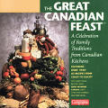Great Canadian Feast A Celebration Of Fa