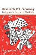 Research Is Ceremony Indigenous Research Methods