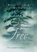 Tree A Life Story