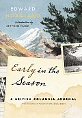 Early in the Season A British Columbia Journal