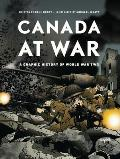 Canada at War A Graphic History of World War Two