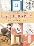 Complete Guide to Calligraphy Master Scripts of the West & East Step By Step with 45 Projects