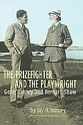 Prizefighter & the Playwright Gene Tunney & George Bernard Shaw
