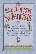 Island of Mad Scientists Being an Excursion to the Wilds of Scotland Involving Many Marvels of Experimental Invention Pirates a Heroic Cat