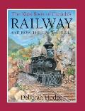 Kids Book of Canadas Railway & How the CPR Was Built