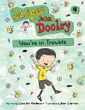 Jasper John Dooley 04 Youre In Trouble