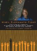 When Elephants Fight: The Lives of Children in Conflict in Afghanistan, Bosnia, Sri Lanka, Sudan and Uganda