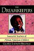 Dreamkeepers Successful Teachers Of African American Children