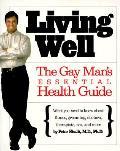 Living Well The Gay Mans Essential Healt