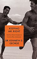 Keeping Mr Right The Gay Mans Guide to Lasting Relationships