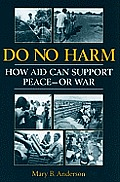 Do No Harm How Aid Can Support Peace or War