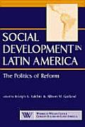 Social development in Latin America the politics of reform