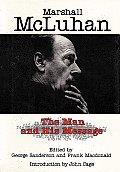 Marshall Mcluhan The Man & His Message