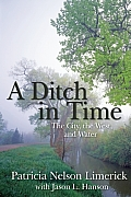 Ditch in Time The City the West & Water