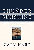 Thunder & the Sunshine Four Seasons in a Burnished Life