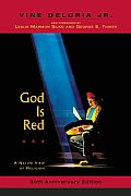 God Is Red A Native View Of Religion 2nd Edition
