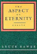 Aspect Of Eternity Essays By Bruce Bawer