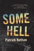 Some Hell A Novel
