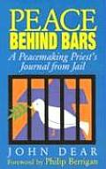 Peace Behind Bars A Peacemaking Priests Journey from Jail