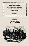 Virginians & West Virginians, 1607-1870, Volume 1
