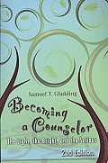 Becoming a Counselor The Light the Bright & the Serious 2nd Edition