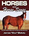 Horses and Horse Sense: The Practical Science of Horse Husbandry