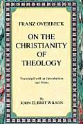 On the Christianity of Theology: Translated with an Introduction and Notes
