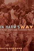 In Harm's Way: A History of Christian Peacemaker Teams