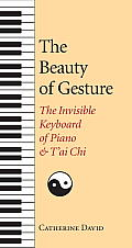 Beauty of Gesture The Invisible Keyboard of Piano & Tai Chi