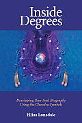Inside Degree: Developing Your Soul Biography Using the Chandra Symbols