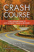 Crash Course A Self Healing Guide to Auto Accident Trauma & Recovery