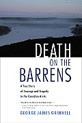 Death on the Barrens A Story of Courage & Tragedy in the Canadian Arctic