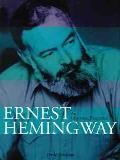 Ernest Hemingway An Illustrated Biograph