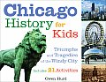 Chicago History for Kids Triumphs & Tragedies of the Windy City Includes 21 Activities