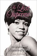 Lost Supreme The Life of Dreamgirl Florence Ballard