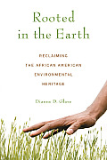 Rooted in the Earth: Reclaiming the African American Environmental Heritage