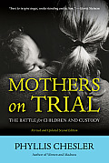 Mothers on Trial: The Battle for Children and Custody