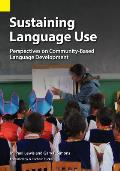 Sustaining Language Use: Perspectives on Community-Based Language Development