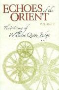 Echoes of the Orient: the Writings of William Quan Judge