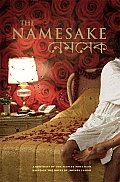 Namesake A Portrait of the Film Based on the Novel by Jhumpa Lahiri